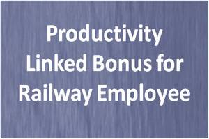 NFIR represents for early payment of additional productivity Bonus from 2014-15 for Railway Employees