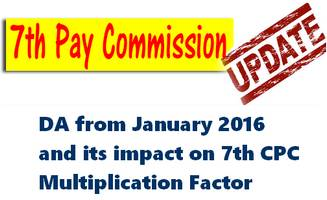 DA from January 2016 and its impact on 7th Pay Commission Fitment Formula