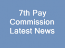 7th Pay Commission Revised Pay Rules 2016 – Amendments Notified