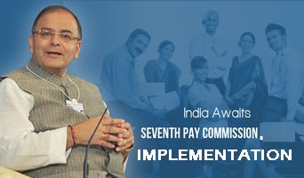 7th pay commission may be accepted by Govt before 11th July 2016