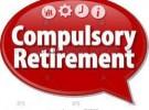 Compulsory Retirement – Cracking down on CG Employees