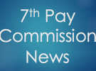 7th Pay Commission Allowances – Empowered Committee to examine on 1st June 2017 before submission to Cabinet
